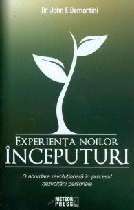 John-F-Demartini__Experienta-noilor-inceputuri-O-abordare-revolutionara-in-procesul-dezvoltarii-personale__973-728-407-5-785334286911